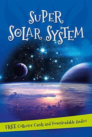It's all about... Super Solar System: Everything you want to know about our Solar System in one amazing book