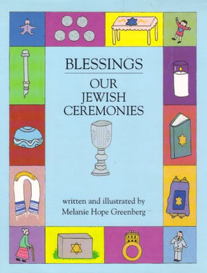 Blessings: Our Jewish Ceremonies