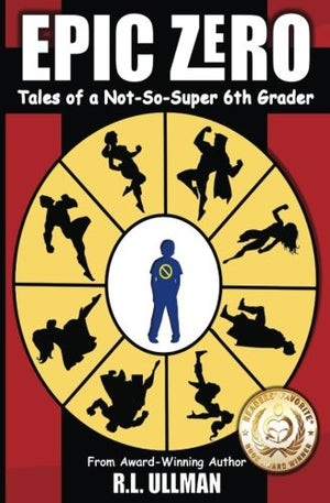 Epic Zero: Tales of a Not-So-Super 6th Grader (Volume 1)