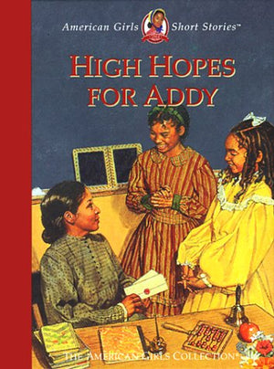 High Hopes for Addy (American Girls Short Stories)