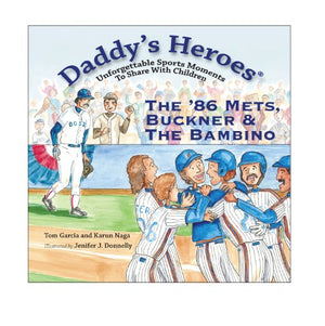 Daddy's Heroes: The '86 Mets, Buckner & The Bambino (Daddy's Heroes) (Daddy's Heroes) (Daddy's Heroes, Unforgettable Sports Moments to Share With