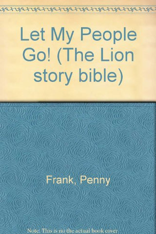 Let My People Go (Lion Story Bible)