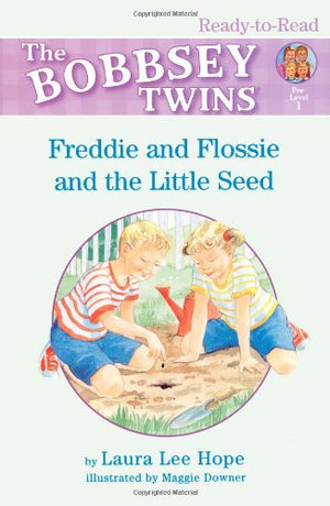 Freddie and Flossie and the Little Seed (Bobbsey Twins Ready-To-Read Pre-Level 1)