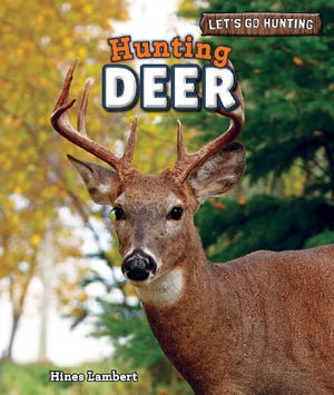 Hunting Deer (Let's Go Hunting (Powerkids))