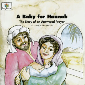 A Baby for Hannah: The Story of an Answered Prayer (God Loves Me) (God Loves Me Storybooks)