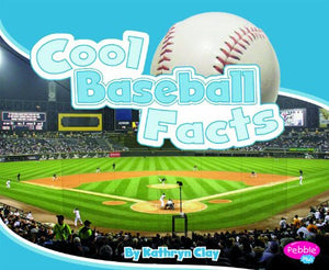 Cool Baseball Facts (Cool Sports Facts)