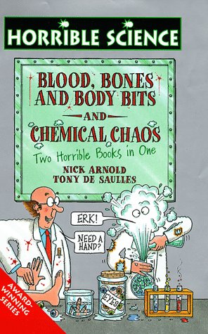 Chemical Chaos and Blood Bones and Body Bits (Horrible Science)