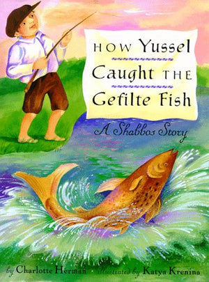 How Yussel Caught the Gefilte Fish