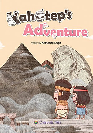 Kahotep's Adventure (Caramel Tree Readers Level 5)