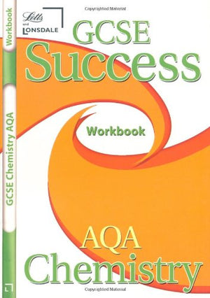 AQA Chemistry: Workbook and Answers (2012 Exams Only) (Letts GCSE Success)