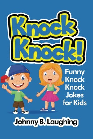 Knock Knock!: Funny Knock Knock Jokes for Kids (Volume 5)
