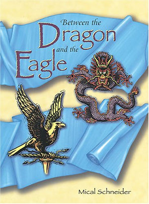 Between the Dragon and the Eagle (Adventures in Time Books)