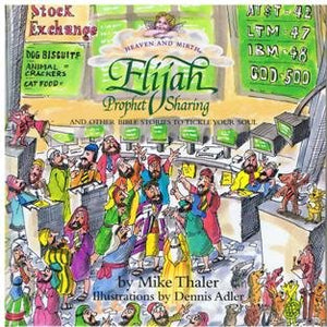 Elijah: Prophet Sharing: And Other Bible Stories to Tickle Your Soul (Heaven and Mirth)