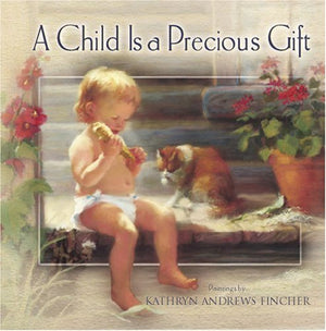 A Child Is a Precious Gift (Focus on the Family)