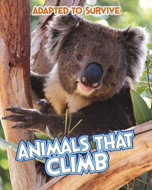 Adapted to Survive: Animals that Climb
