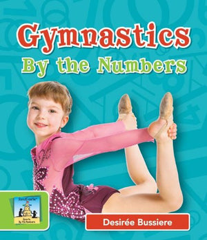 Gymnastics by the Numbers (Sandcastle: Sports by the Numbers)