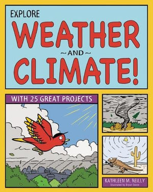 Explore Weather and Climate!: With 25 Great Projects (Explore Your World)