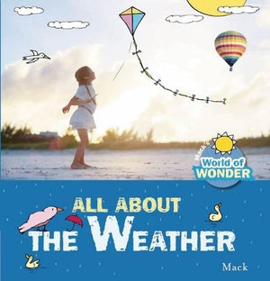 All About the Weather (Mack's World of Wonder)