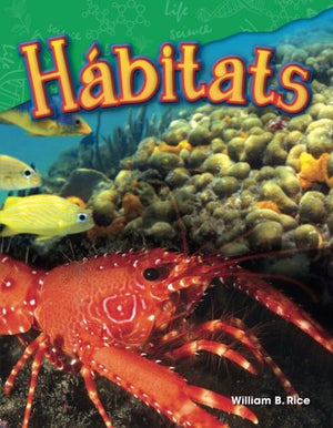 Hábitats (Habitats) (Spanish Version) (Science Readers: Content and Literacy) (Spanish Edition)