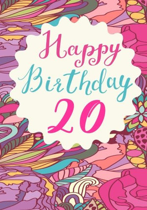 Happy Birthday 20: Birthday Books For Women, Birthday Journal Notebook For 20 Year Old For Journaling & Doodling, 7 x 10, (Birthday Keepsake Book)