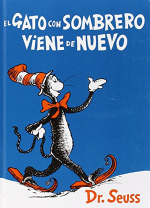 El gato con sombrero viene de nuevo (I Can Read It All by Myself Beginner Books (Hardcover)) (Spanish Edition)