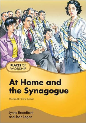 At Home and the Synagogue (Places for Worship)