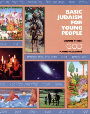 Basic Judaism for Young People-Volume 3: God