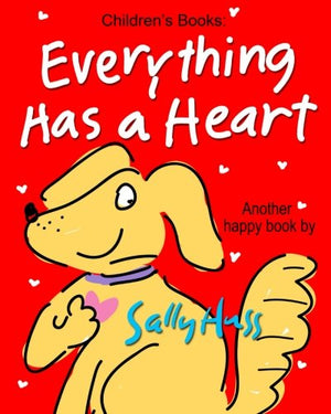 Everything Has a Heart (Children's Books Series About Love)