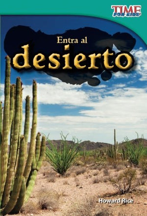 Entra al desierto (Step into the Desert) (Spanish Version) (TIME FOR KIDS® Nonfiction Readers) (Spanish Edition)