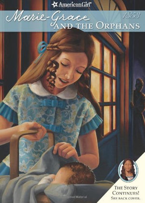 Marie-Grace and the Orphans (American Girl) (American Girls Collection) (American Girl (Quality))