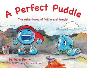 A Perfect Puddle: The Adventures of Willie and Arnold