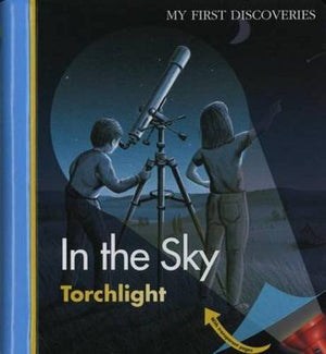 In the Sky (My First Discoveries: Torchlight)