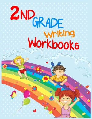 2nd Grade Writing Workbooks: 8.5 x 11, 108 Lined Pages (diary, notebook, journal, workbook)