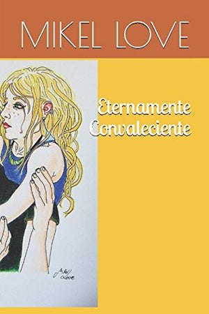 Eternamente Convaleciente (Spanish Edition)