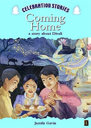 Coming Home: A Story About Divali (Celebration Stories)
