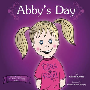 Abby's Day (In Abby's Words)
