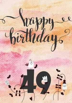 Happy Birthday 49: Birthday Books For Adults, Birthday Journal Notebook For 49 Year Old For Journaling & Doodling, 7 x 10, (Birthday Keepsake Book