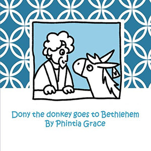 Dony the donkey goes to Bethlehem (The adventures of Dony the Donkey)
