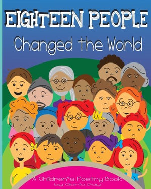 Eighteen People Changed the World: A Children's Poetry Book