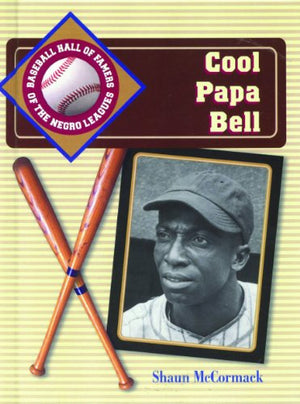 Cool Papa Bell (Baseball Hall of Famers of the Negro Leagues)