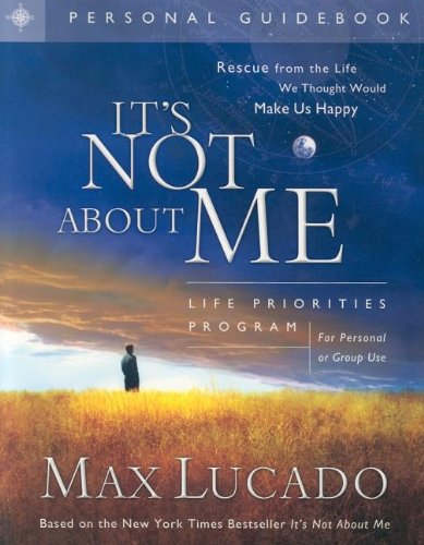 """It's Not about Me"": Life Priorities Program Guidebook"