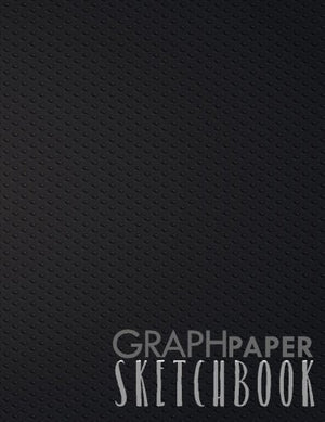 Graph Paper Sketchbook: Graph Paper Notebook, 8.5 x 11, 120 Grid Lined Pages (1/4 Inch Squares)