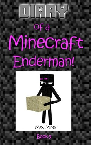 Diary of a Minecraft Enderman! (Diary of a Minecraft Max) (Volume 9)