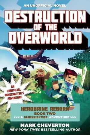 Destruction of the Overworld: Herobrine Reborn Book Two: A Gameknight999 Adventure: An Unofficial Minecrafter's Adventure (Minecraft Gamer's Adven