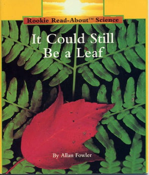 It Could Still Be a Leaf (Rookie Read-About Science)