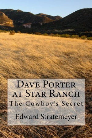 Dave Porter at Star Ranch: The Cowboy's Secret (Volume 6)