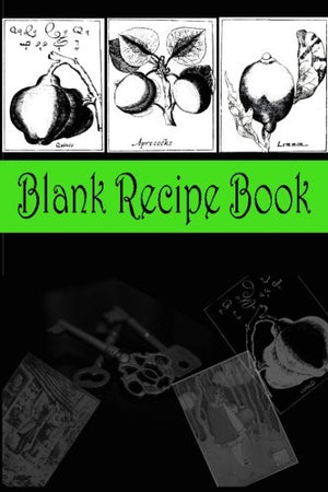 Blank Recipe Book (Green and Black): Recipe Gift Books for Family, Friends & Book Lovers (Best DIY Homemade Cookbooks Series) (Volume 5)