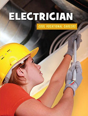 Electrician (21st Century Skills Library: Cool Vocational Careers)