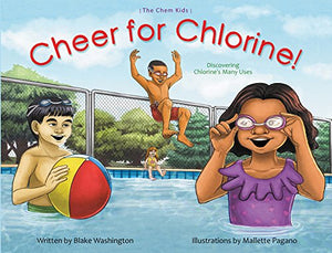 Cheer for Chlorine: Discovering Chlorine's Many Uses