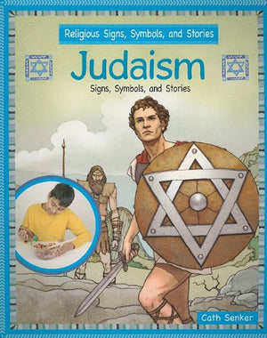 Judaism: Signs, Symbols, and Stories (Religious Signs, Symbols, and Stories)